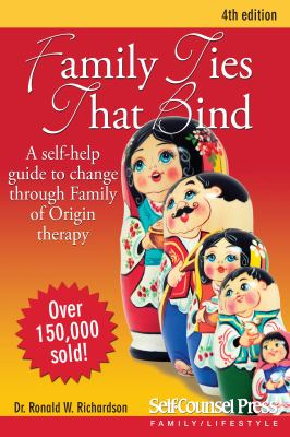 Family Ties That Bind: A Self-Help Guide to Change Through Family of Origin Therapy 9781770400863