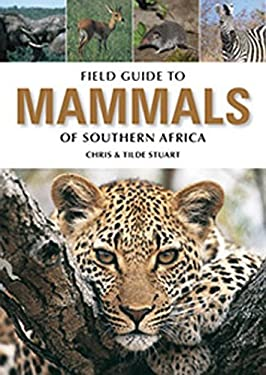 Field Guide to the Mammals of Southern Africa 9781770074040