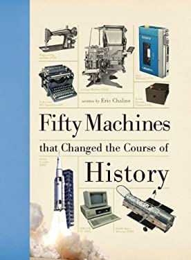 Fifty Machines That Changed the Course of History 9781770850903