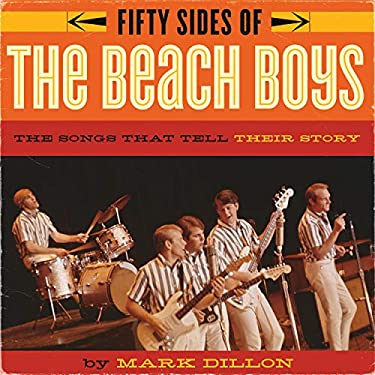 Fifty Sides of the Beach Boys: The Songs That Tell Their Story 9781770410718