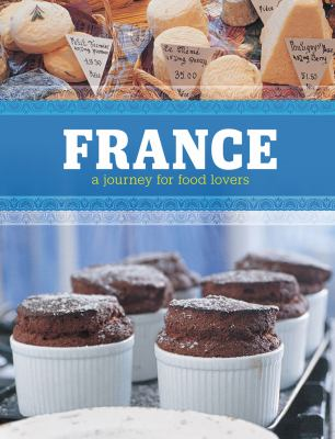 France: A Journey for Food Lovers 9781770500938