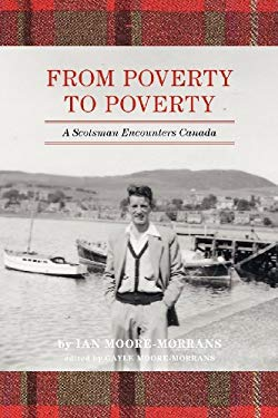 From Poverty to Poverty: A Scotsman Encounters Canada 9781770972483