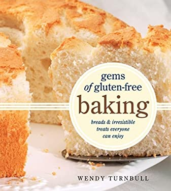 Gems of Gluten-Free Baking: Breads and Irresistible Treats Everyone Can Enjoy 9781770500181