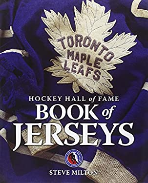 Hockey Hall of Fame Book of Jerseys 9781770851030