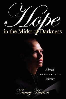 Hope in the Midst of Darkness: A Breast Cancer Survivor's Journey 9781770691940
