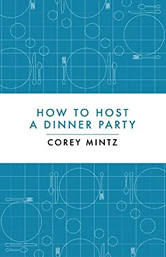 How to Host a Dinner Party 9781770892309