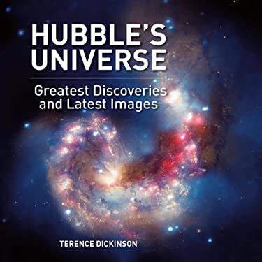 Hubble's Universe: Greatest Discoveries and Latest Images 9781770851078