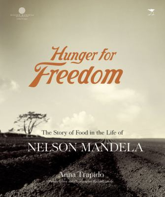 Hunger for Freedom: The Story of Food in the Life of Nelson Mandela 9781770095656