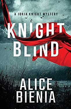 Knight Blind: A Jorja Knight Mystery