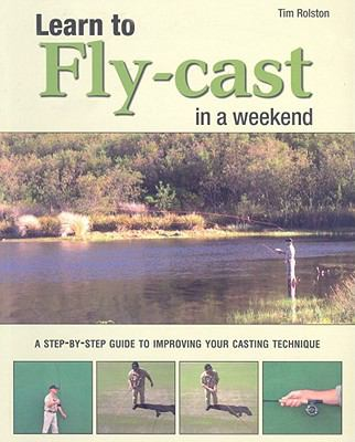 Learn to Fly-Cast in a Weekend 9781770074408
