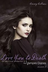 Love You to Death, Season 2: The Unofficial Companion to the Vampire Diaries