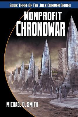 Nonprofit Chronowar: Book Three of the Jack Commer Series