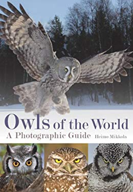 Owls of the World: A Photographic Guide 9781770851368