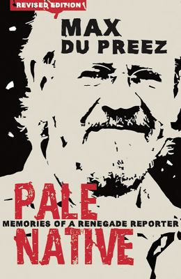 Pale Native: Memories of a Renegade Reporter, New Edition 9781770220607
