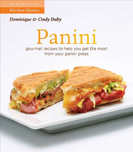 Panini: Gourmet Recipes to Help You Get the Most from Your Panini Press 9781770500303
