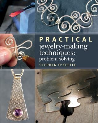 Practical Jewelry-Making Techniques: Problem Solving 9781770851160