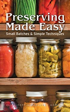 Preserving Made Easy: Small Batches and Simple Techniques 9781770850941