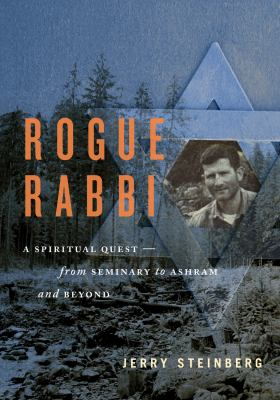 Rogue Rabbi: A Spiritual Quest-From Seminary to Ashram and Beyond 9781770411029