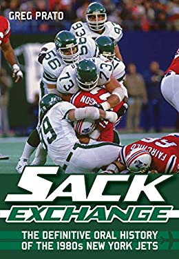 Sack Exchange: The Definitive Oral History of the 1980s New York Jets 9781770410039