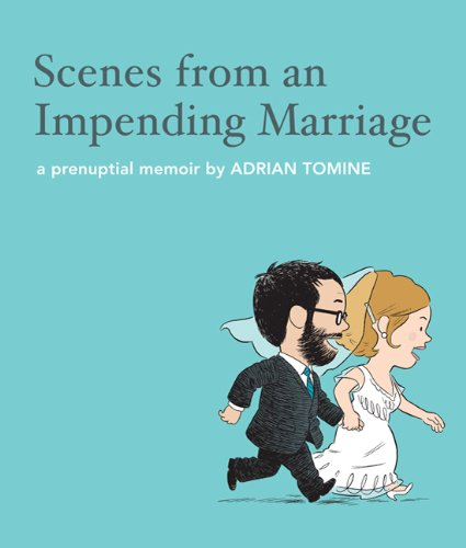 Scenes from an Impending Marriage: A Prenuptial Memoir 9781770460348