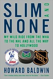 Slim and None: My Wild Ride from the WHA to the NHL and All the Way to Hollywood 22205886