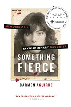 Something Fierce: Memoirs of a Revolutionary Daughter 9781771000369