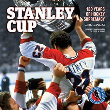 Stanley Cup: 120 Years of Hockey Supremacy 9781770851047