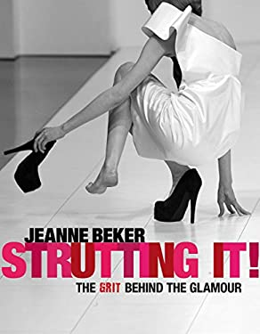 Strutting It!: The Grit Behind the Glamour - Beker, Jeanne / Rocha, Coco