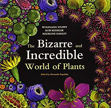 The Bizarre and Incredible World of Plants 9781770851252