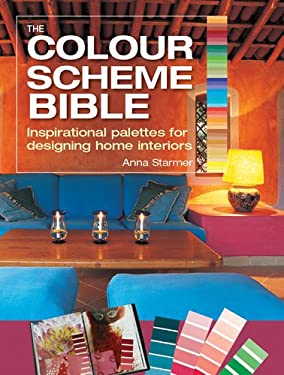 The Color Scheme Bible: Inspirational Palettes for Designing Home Interiors 9781770850934