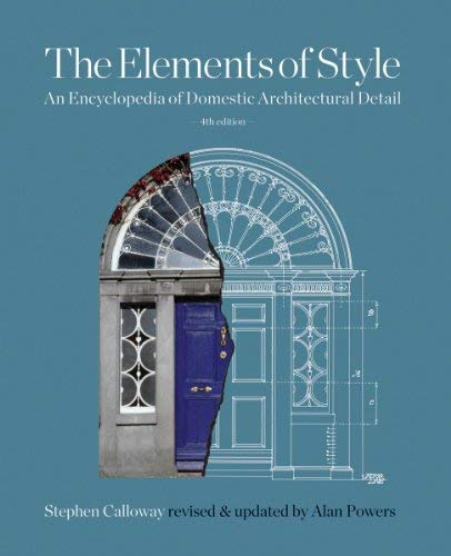 Elements of Style: An Encyclopedia of Domestic Architectural Detail
