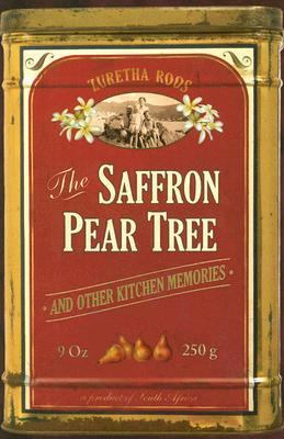 The Saffron Pear Tree: And Other Kitchen Memories 9781770070387