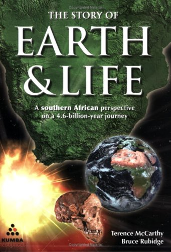 The Story of Earth & Life: A Southern African Perspective on a 4.6-Billion-Year Journey 9781770071483