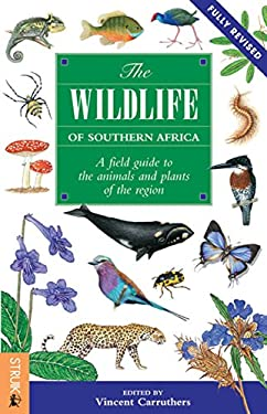 The Wildlife of Southern Africa: A Field Guide to the Animals and Plants of the Region 9781770077041