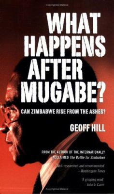 What Happens After Mugabe? 9781770071025