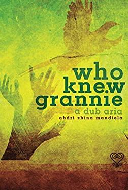 Who Knew Grannie: A Dub Aria 9781770910690