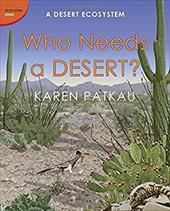 Who Needs a Desert?: A Desert Ecosystem (Ecosystem Series) 22162596