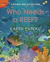 Who Needs a Reef?: A Coral Ecosystem (Ecosystem Series) 22270946