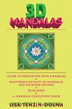 3D Mandalas: Everything You Need to Enrich Your Life Through Meditation 9781780283876