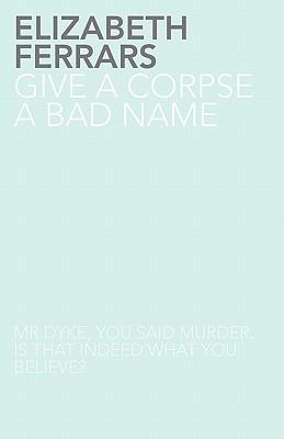 Give a Corpse a Bad Name 9781780020273