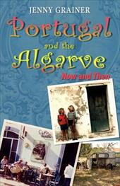 Portugal and the Algarve: Now and Then