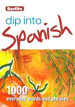 Berlitz Dip Into Spanish: 1,000 Everyday Words and Phrases 9781780042602