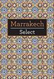 Selec Marrakech  by Tatiana Wilde, 9781780052854