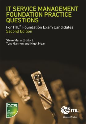 It Service Management Foundation Practice Questions: For Itil Foundation Exam Candidates 9781780171142