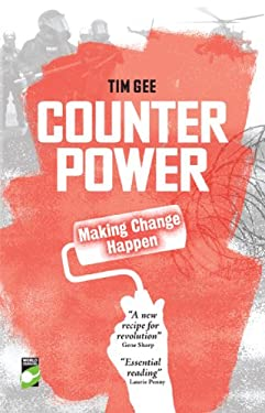 Counterpower: Making Change Happen