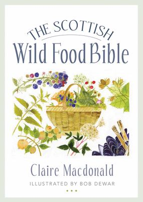 The Scottish Wild Food Bible