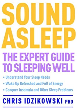 Sound Asleep: The Expert Guide to Sleeping Well 9781780281186