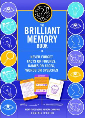 The Brilliant Memory Tool Kit: Tips, Tricks and Techniques to Boost Your Memory Power 9781780281193