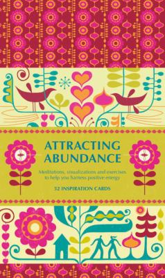 Attracting Abundance: Meditations, Visualizations, and Exercises to Help You Harness Positive Energy 9781780281230