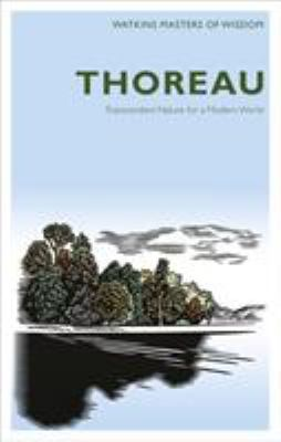 Masters of Wisdom: Thoreau: Transcendent Nature for a Modern World 9781780281254